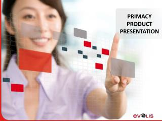 PRIMACY  PRODUCT PRESENTATION
