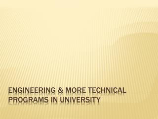 Engineering & More Technical programs in university
