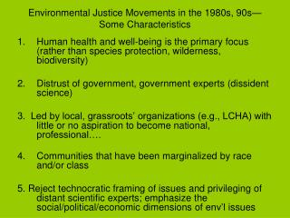 Environmental Justice Movements in the 1980s, 90s—Some Characteristics