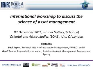 Hosted by Paul Sayers , Research lead – Infrastructure Management, FRMRC I and II