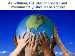 Air Pollution, EPA Sites of Concern and Environmental Justice in Los Angeles