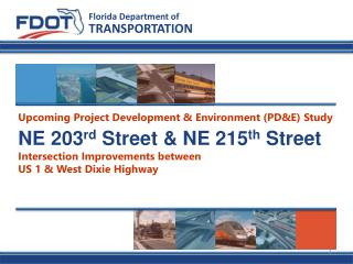 NE 203 rd  Street & NE 215 th  Street Intersection Improvements between US  1 & West Dixie Highway