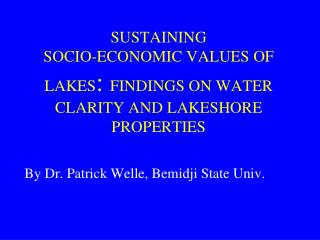 SUSTAINING  SOCIO-ECONOMIC VALUES OF LAKES :  FINDINGS ON WATER CLARITY AND LAKESHORE PROPERTIES