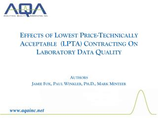 Effects of Lowest Price-Technically Acceptable  (LPTA) Contracting On Laboratory Data Quality Authors Jamie Fox, Paul W