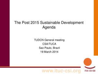 The Post 2015 Sustainable Development  Agenda