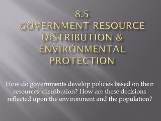 8.5 Government Resource Distribution & Environmental Protection