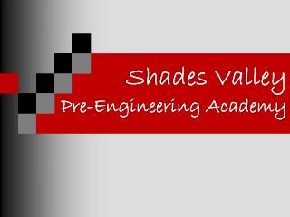 Shades Valley  Pre-Engineering Academy