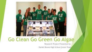 Go Clean Go Green Go Algae