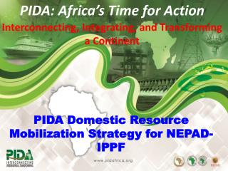 PIDA: Africa�s Time for Action