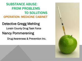 Substance abuse:           from problems                         to solutions Operation: medicine cabinet