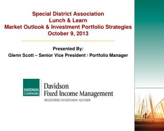 Special District Association Lunch & Learn Market Outlook & Investment Portfolio Strategies October 9,  2013