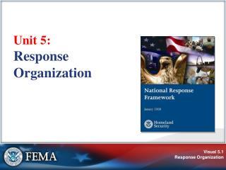 unit 5:  response  organization