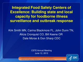 Integrated Food Safety Centers of Excellence: Building state and local capacity for foodborne illness surveillance and