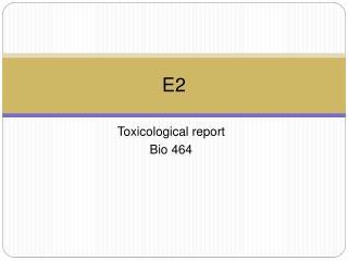 Toxicological report Bio 464