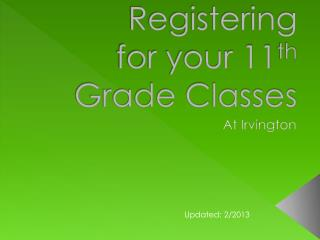 Registering  for your 11 th  Grade Classes