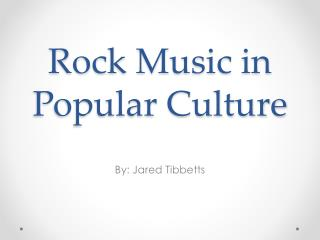 Rock Music in Popular Culture