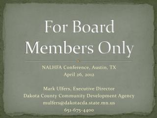 For Board Members Only