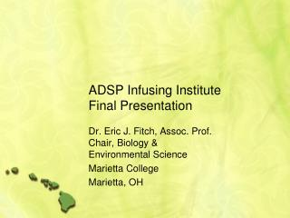 ADSP Infusing Institute Final Presentation