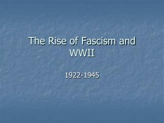 the rise of fascism and  wwii