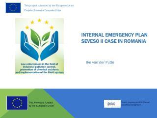 INTERNAL EMERGENCY PLAN  Seveso II  CAse  in Romania