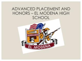 ADVANCED PLACEMENT AND HONORS � EL MODENA HIGH SCHOOL