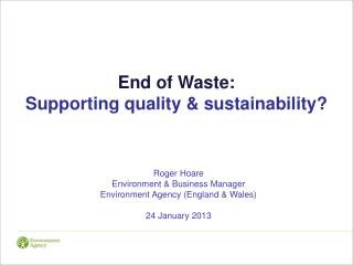 End of Waste:  Supporting quality & sustainability?