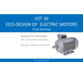LOT 30 ECO-DESIGN OF   ELECTRIC MOTORS Final Meeting