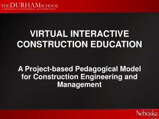 Virtual Interactive Construction Education