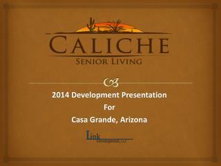 2014 Development Presentation For Casa Grande, Arizona