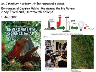 St.  Johnsbury  Academy:  AP  Environmental Science  Environmental  Decision Making: Maintaining the Big Picture  Andy