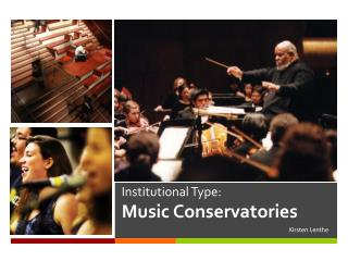Institutional Type: Music Conservatories