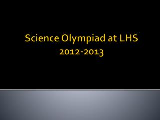 Science Olympiad at LHS 2012-2013