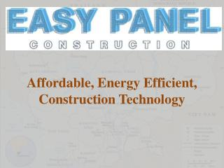 Affordable, Energy Efficient, Construction Technology