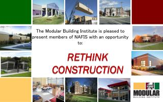 The Modular Building Institute is pleased to present members of NAFIS with an opportunity to: