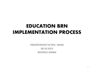 EDUCATION BRN IMPLEMENTATION PROCESS