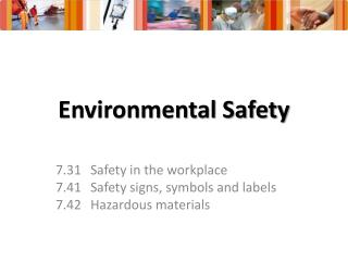 Environmental Safety