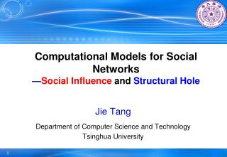 Computational Models for Social Networks — Social Influence  and S tructural  H ole
