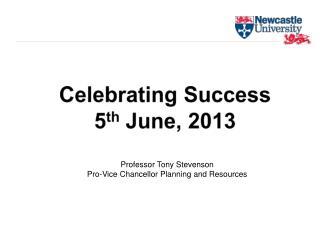 Celebrating Success 5 th  June, 2013