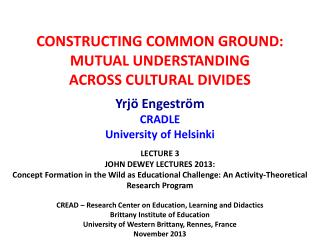 CONSTRUCTING COMMON GROUND:  MUTUAL  UNDERSTANDING  ACROSS  CULTURAL DIVIDES