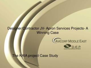 Designer/Contractor JV- Apron Services Projects- A Winning Case