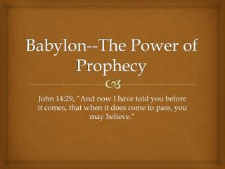 Babylon--The  Power of Prophecy