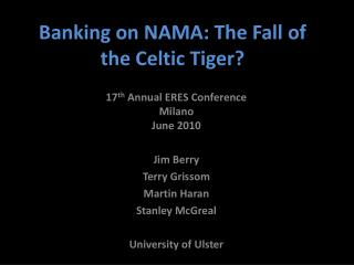 Banking on NAMA: The Fall of the Celtic Tiger?