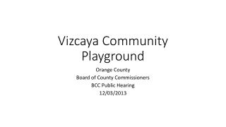 Vizcaya  Community Playground