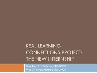 Real Learning Connections Project:  The New Internship