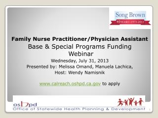Family Nurse Practitioner/Physician Assistant Base  &  Special Programs Funding  Webinar Wednesday, July 31, 2013