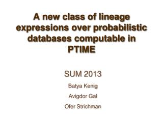 A new class of lineage expressions over probabilistic databases computable in PTIME