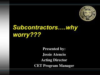 Subcontractors ….why worry???