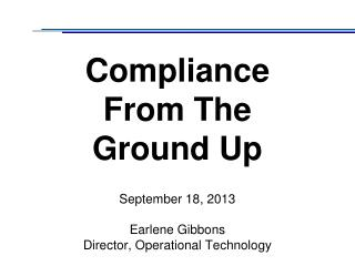 Compliance  From The  Ground Up