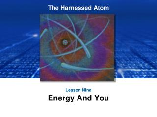 Lesson Nine Energy And You