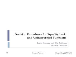 Decision Procedures for Equality Logic and Uninterpreted Functions